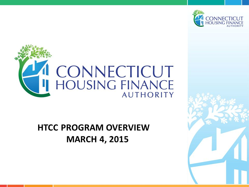 HTCC Program Overview Agenda Program History and Objective Procedural Changes Application Process & Timeline Consolidated Application Compliance Project Closeout Questions and Answers