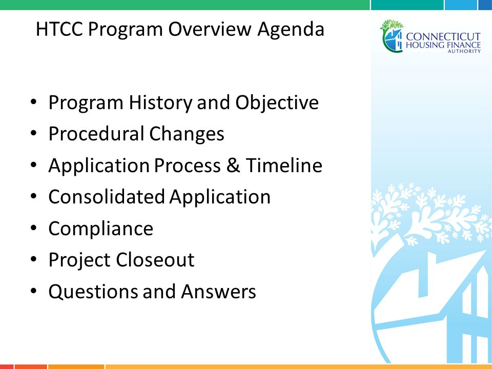 HTCC Program Overview Agenda Program History and Objective Procedural Changes Application Process & Timeline Consolidated Application Compliance Proje