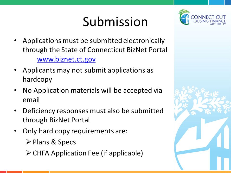 Submission Applications must be submitted electronically through the State of Connecticut BizNet Portal www.biznet.ct.gov www.biznet.ct.gov Applicants