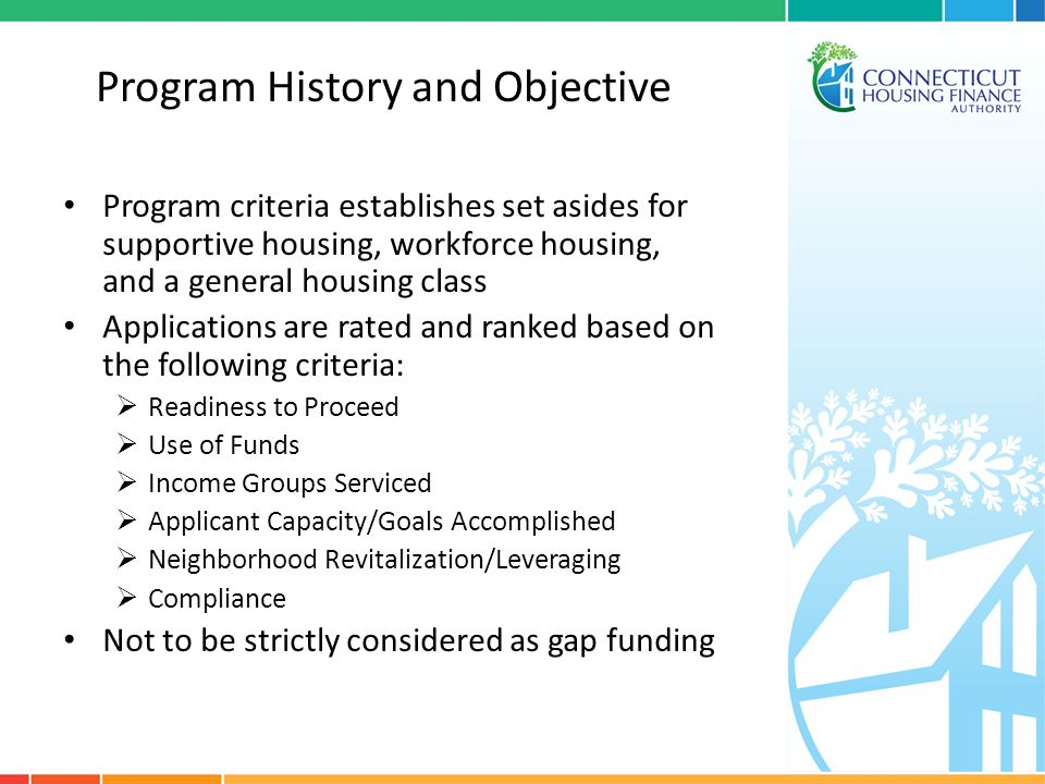 Program History and Objective Program criteria establishes set asides for supportive housing, workforce housing, and a general housing class Applicati