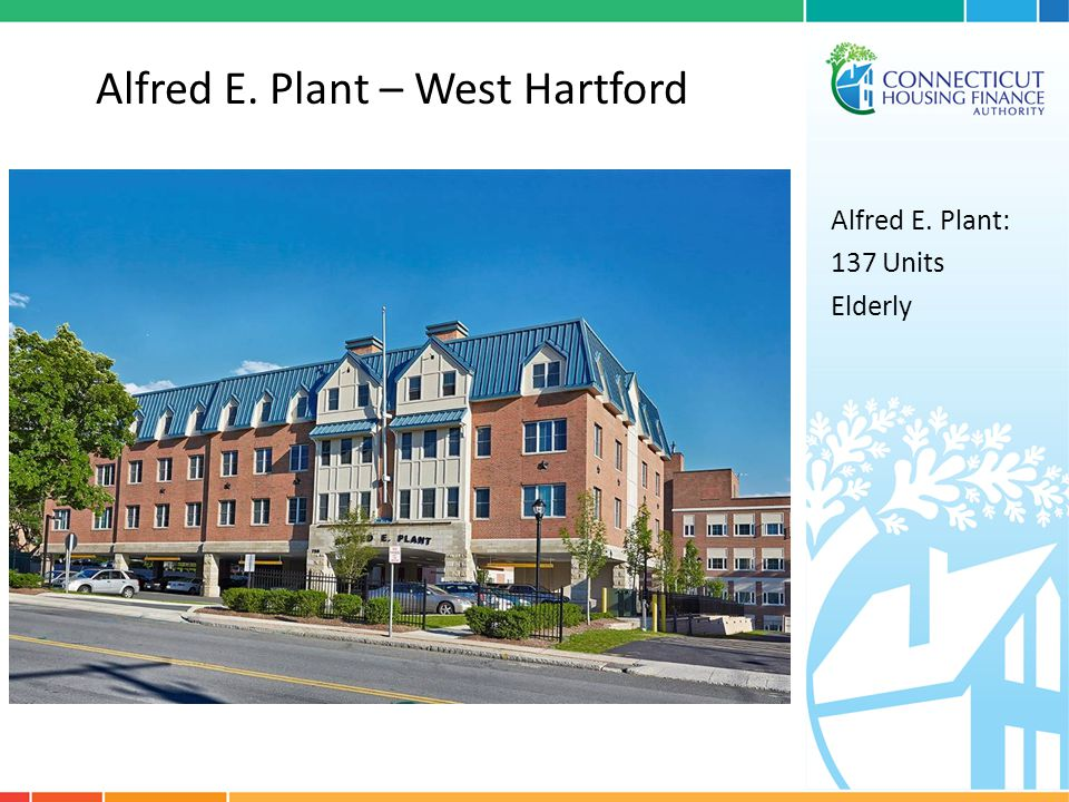 Alfred E. Plant – West Hartford Alfred E. Plant: 137 Units Elderly