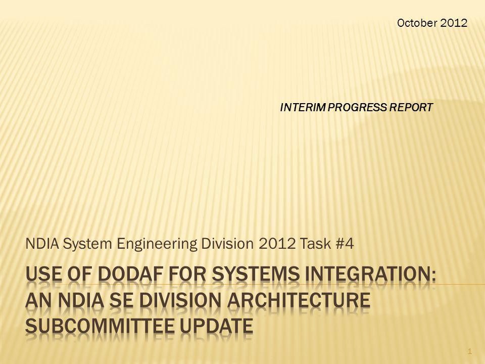 NDIA System Engineering Division 2012 Task #4 October 2012 1 INTERIM PROGRESS REPORT