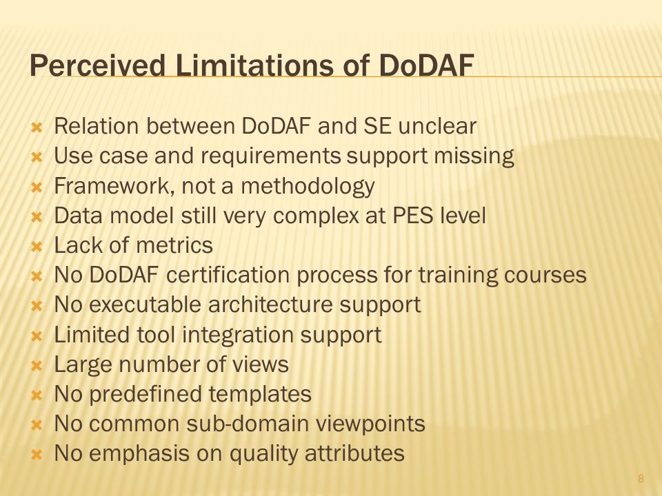  Relation between DoDAF and SE unclear  Use case and requirements support missing  Framework, not a methodology  Data model still very complex at