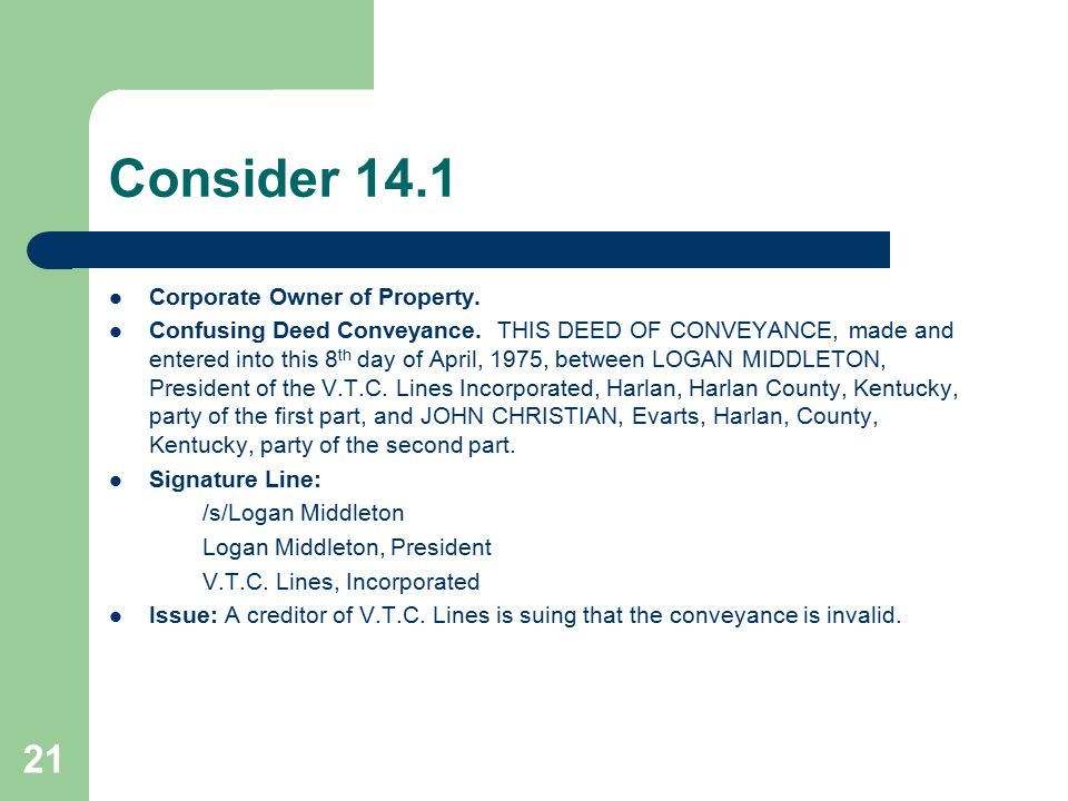 Consider 14.1 Corporate Owner of Property. Confusing Deed Conveyance. THIS DEED OF CONVEYANCE, made and entered into this 8 th day of April, 1975, bet