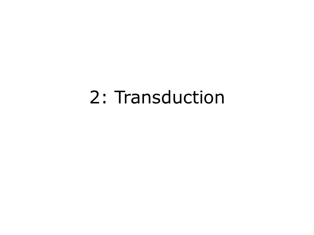 2: Transduction