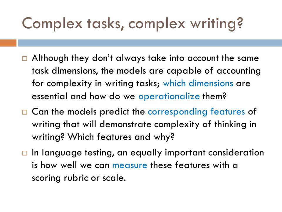 Complex tasks, complex writing.
