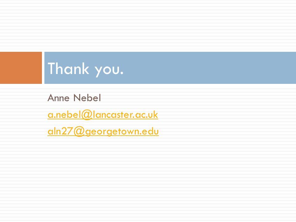 Anne Nebel a.nebel@lancaster.ac.uk aln27@georgetown.edu Thank you.