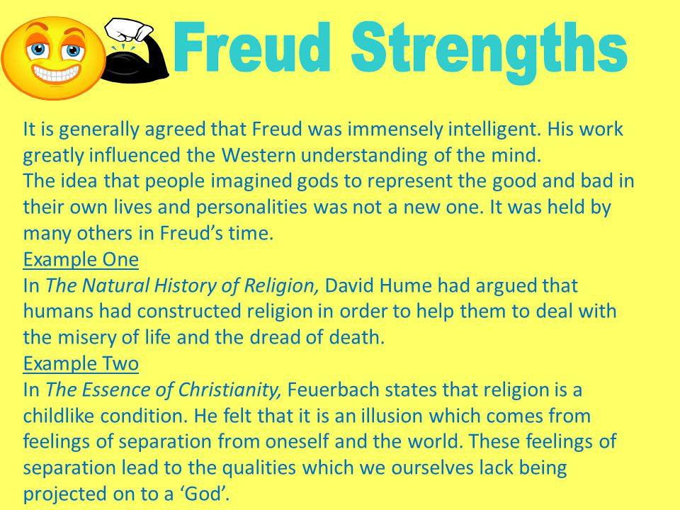 Almost all evidence that Freud presented has been discredited in some way or another. (Michael Palmer) 1.The Historical and Anthropological Evidence 2.Malinowski and the Oedipus Complex – Trobriands 3.Narrow Selection of Evidence 4.Negative bias towards religion – Winnicott (religion helps humans adapt by offering comfort and familiarity), Rizzuto (religion no more of an illusion than science)