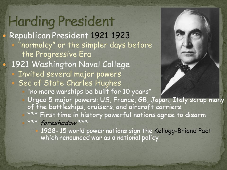 """Republican President 1921-1923 """"normalcy"""" or the simpler days before the Progressive Era 1921 Washington Naval College Invited several major powers Se"""