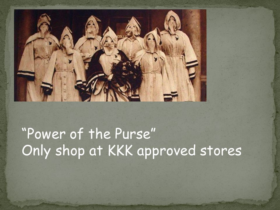 """""""Power of the Purse"""" Only shop at KKK approved stores"""