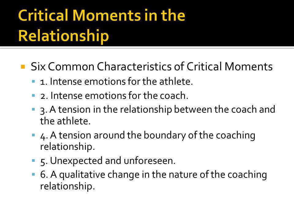  Six Common Characteristics of Critical Moments  1.