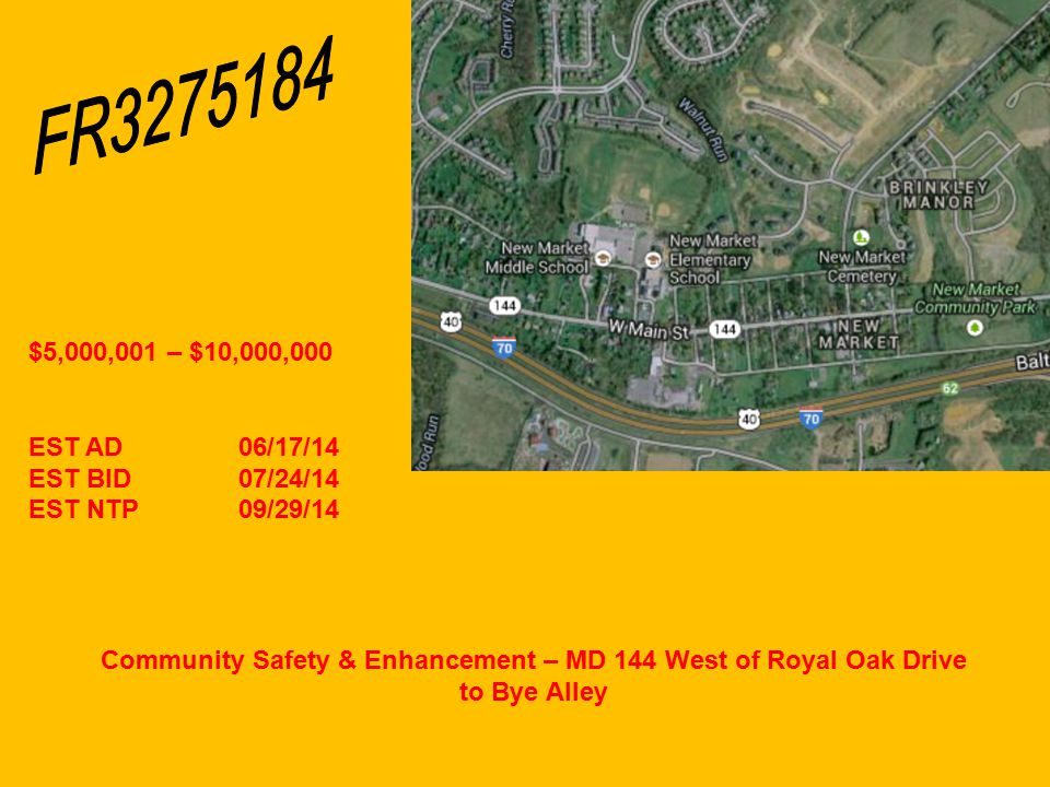 Community Safety & Enhancement – MD 144 West of Royal Oak Drive to Bye Alley $5,000,001 – $10,000,000 EST AD06/17/14 EST BID07/24/14 EST NTP09/29/14