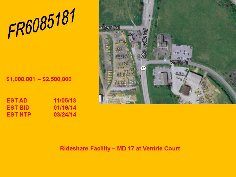 Rideshare Facility – MD 17 at Ventrie Court $1,000,001 – $2,500,000 EST AD11/05/13 EST BID01/16/14 EST NTP03/24/14