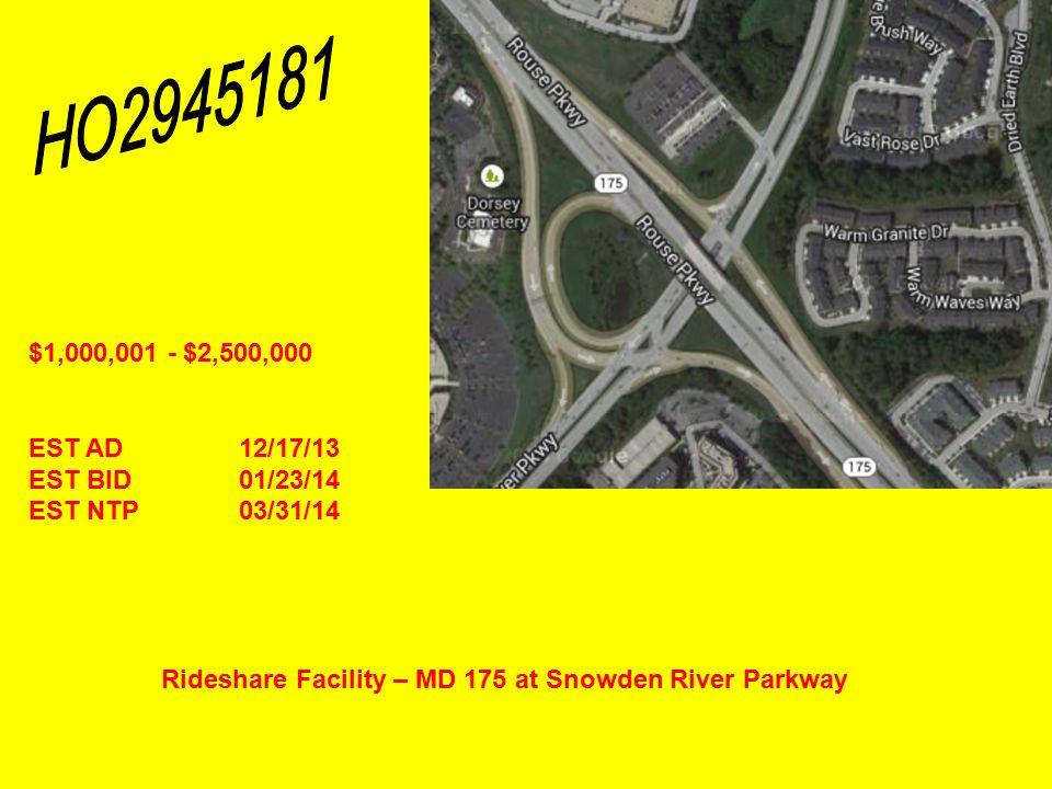 Rideshare Facility – MD 175 at Snowden River Parkway $1,000,001 - $2,500,000 EST AD12/17/13 EST BID01/23/14 EST NTP03/31/14