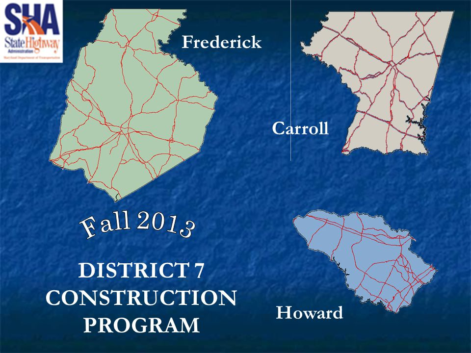 DISTRICT 7 CONSTRUCTION PROGRAM Frederick Carroll Howard