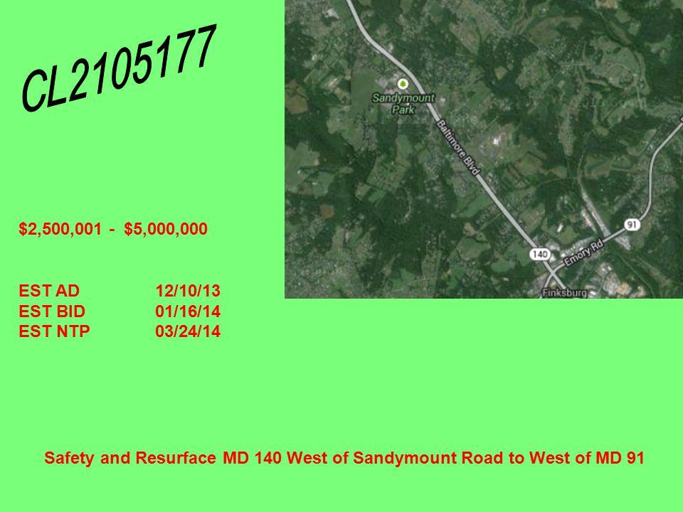Safety and Resurface MD 140 West of Sandymount Road to West of MD 91 $2,500,001 - $5,000,000 EST AD12/10/13 EST BID01/16/14 EST NTP03/24/14
