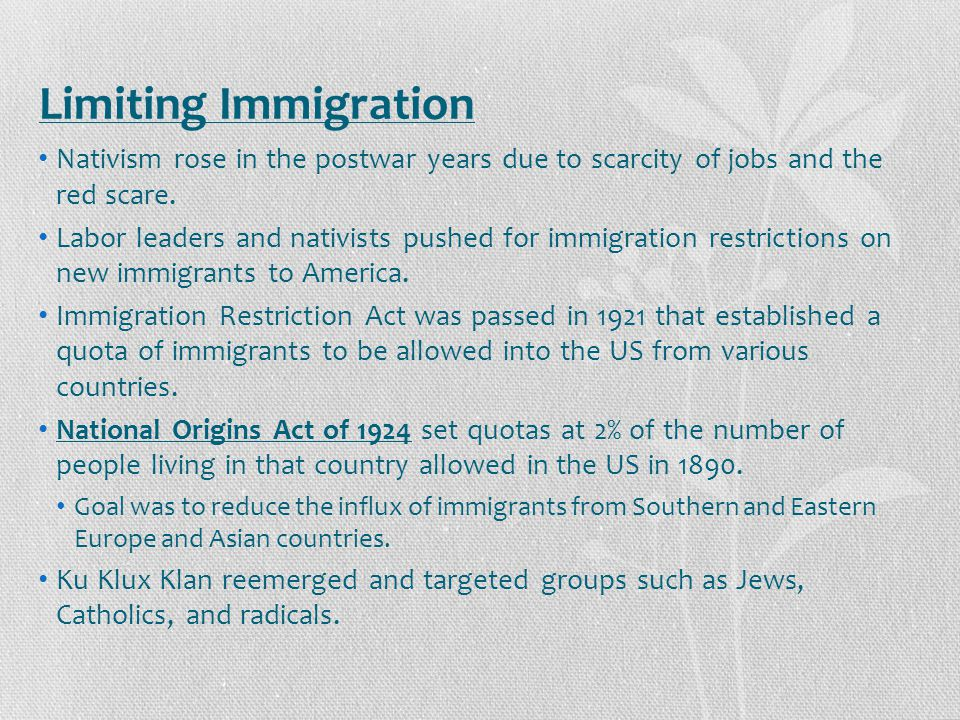 Limiting Immigration Nativism rose in the postwar years due to scarcity of jobs and the red scare.