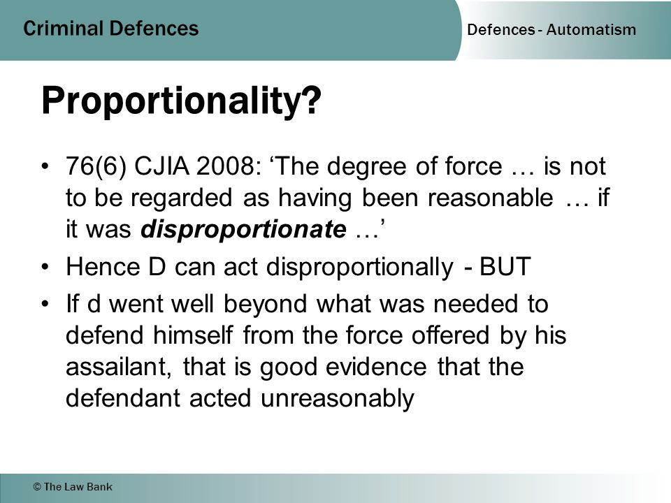 Defences - Automatism Criminal Defences © The Law Bank Proportionality.