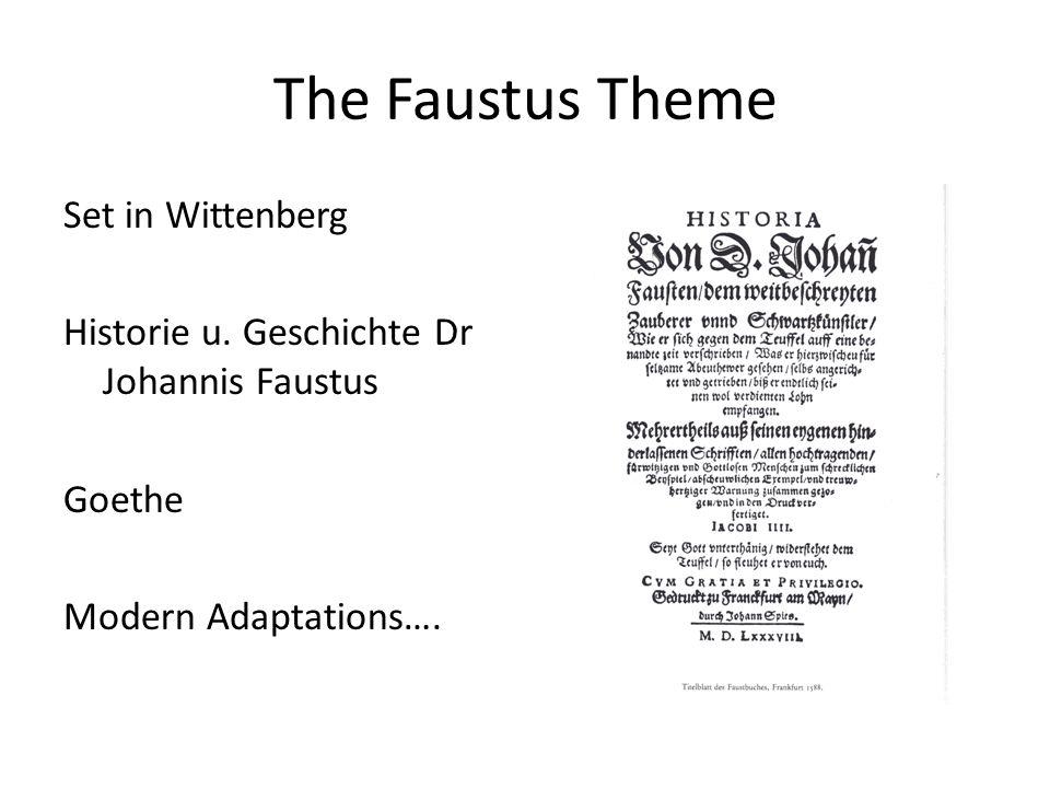 The Faustus Theme Set in Wittenberg Historie u. Geschichte Dr Johannis Faustus Goethe Modern Adaptations….