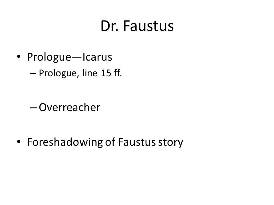Dr. Faustus Prologue—Icarus – Prologue, line 15 ff. – Overreacher Foreshadowing of Faustus story