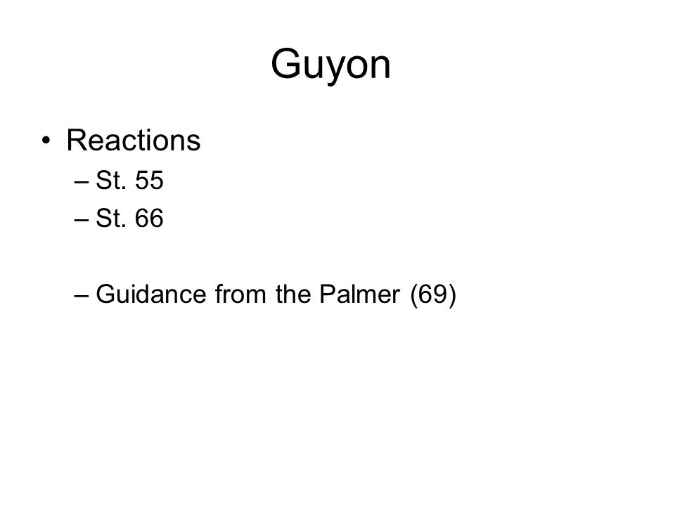 Guyon Reactions –St. 55 –St. 66 –Guidance from the Palmer (69)