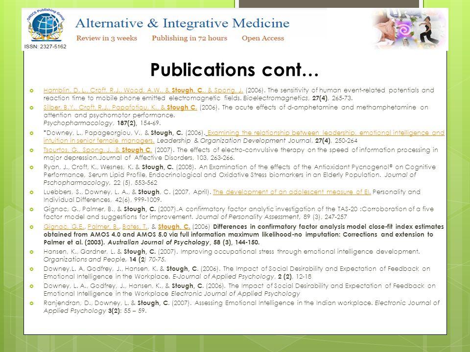 Publications cont…  Hamblin, D. L., Croft, R.J., Wood, A.W., & Stough, C., & Spong, J.
