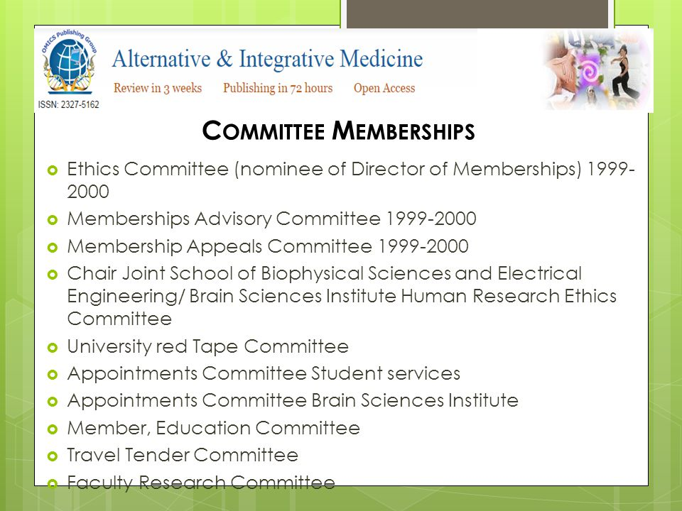C OMMITTEE M EMBERSHIPS  Ethics Committee (nominee of Director of Memberships) 1999- 2000  Memberships Advisory Committee 1999-2000  Membership Appeals Committee 1999-2000  Chair Joint School of Biophysical Sciences and Electrical Engineering/ Brain Sciences Institute Human Research Ethics Committee  University red Tape Committee  Appointments Committee Student services  Appointments Committee Brain Sciences Institute  Member, Education Committee  Travel Tender Committee  Faculty Research Committee