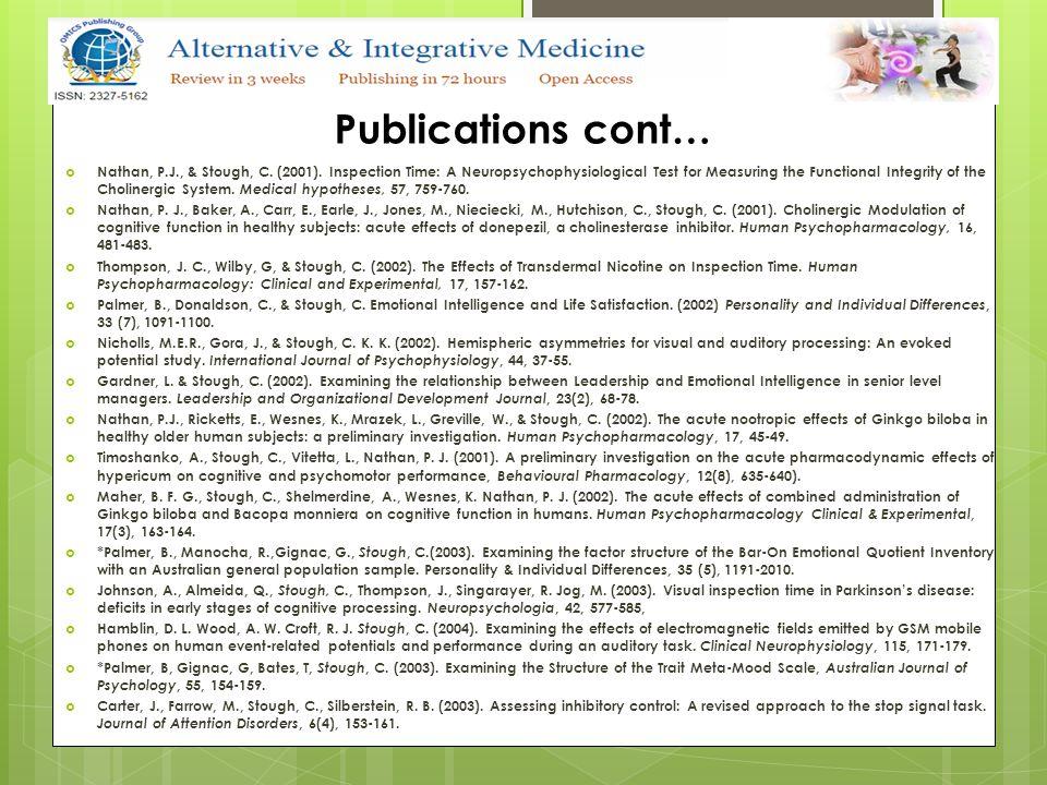 Publications cont…  *Gignac, G., Stough, C.& Loukomitis, S.