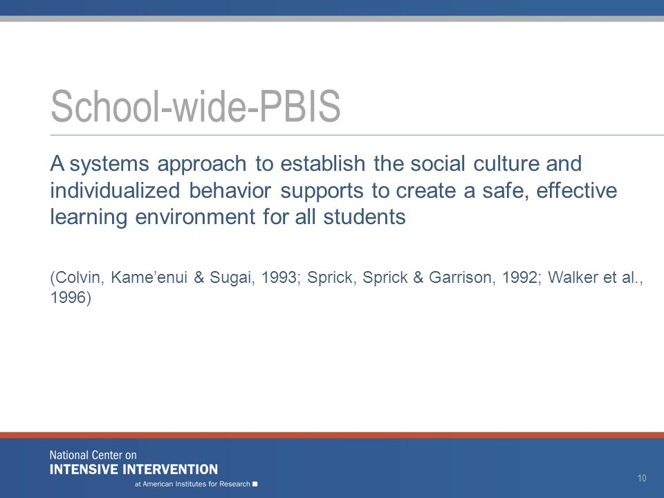 A systems approach to establish the social culture and individualized behavior supports to create a safe, effective learning environment for all stude