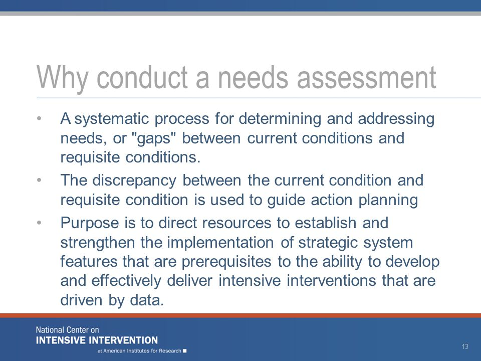 A systematic process for determining and addressing needs, or gaps between current conditions and requisite conditions.