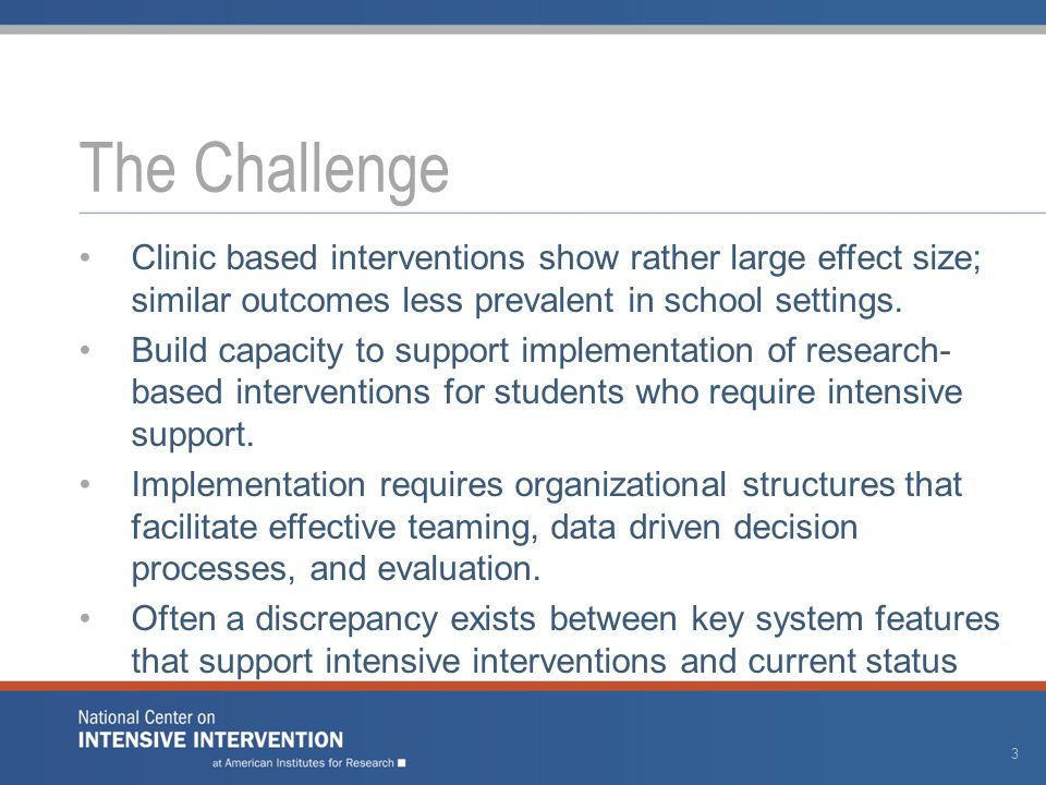 Clinic based interventions show rather large effect size; similar outcomes less prevalent in school settings. Build capacity to support implementation