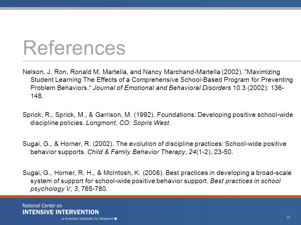 References Walker, H.M., Horner, R. H., Sugai, G., Bullis, M., Sprague, J.