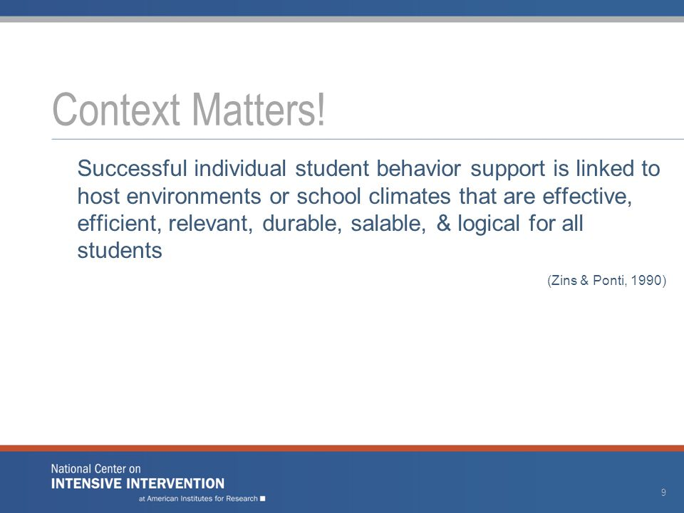 Successful individual student behavior support is linked to host environments or school climates that are effective, efficient, relevant, durable, sal