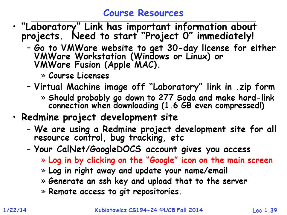 Lec 1.39 1/22/14Kubiatowicz CS194-24 ©UCB Fall 2014 Course Resources Laboratory Link has important information about projects.