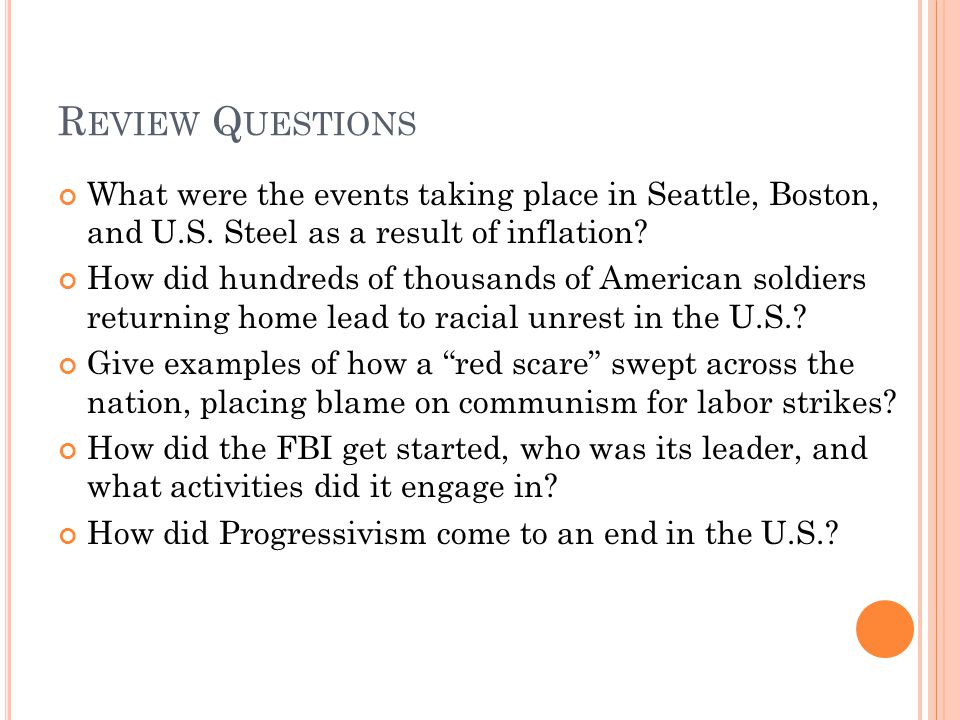 R EVIEW Q UESTIONS What were the events taking place in Seattle, Boston, and U.S. Steel as a result of inflation? How did hundreds of thousands of Ame