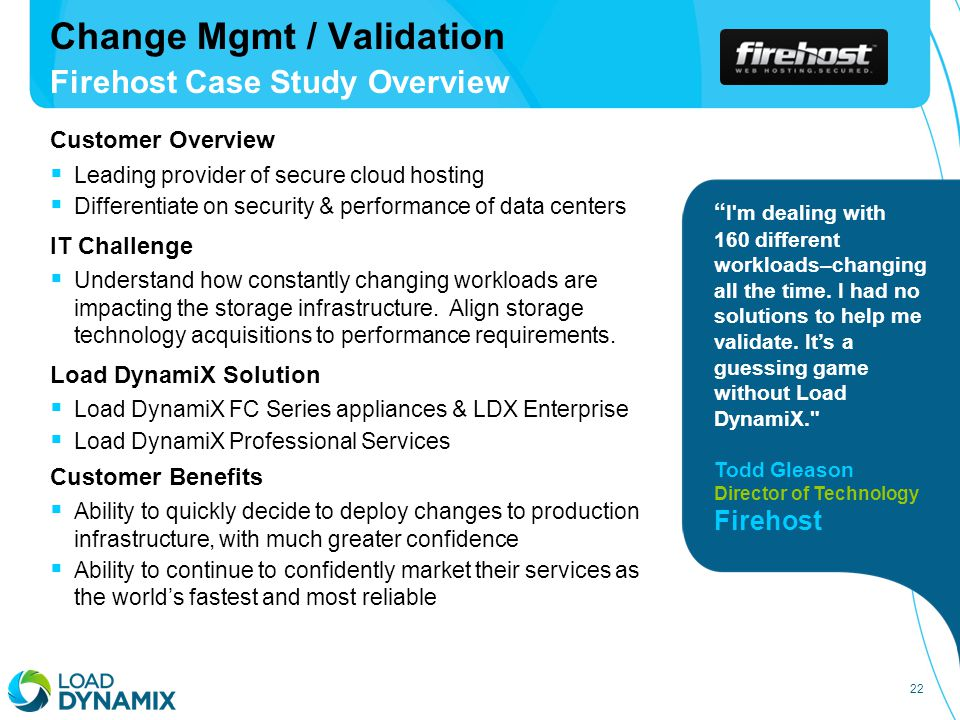 22 Customer Overview  Leading provider of secure cloud hosting  Differentiate on security & performance of data centers IT Challenge  Understand ho