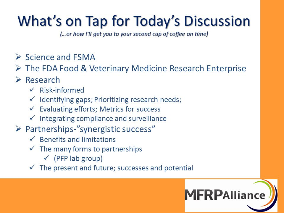  Science and FSMA  The FDA Food & Veterinary Medicine Research Enterprise  Research Risk-informed Identifying gaps; Prioritizing research needs; Ev