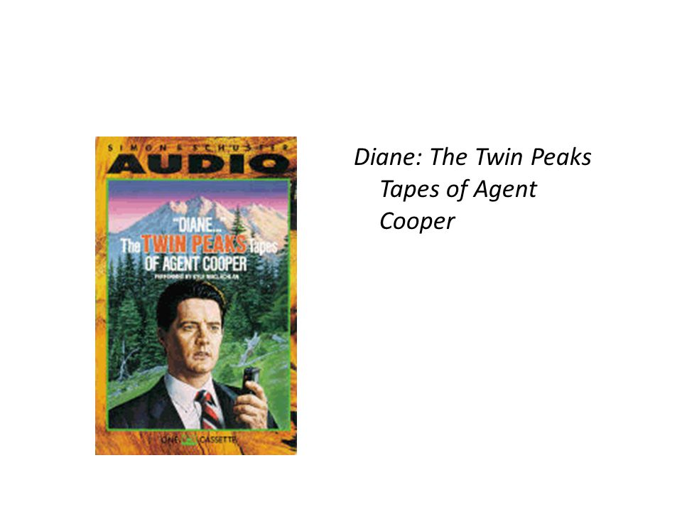 Diane: The Twin Peaks Tapes of Agent Cooper