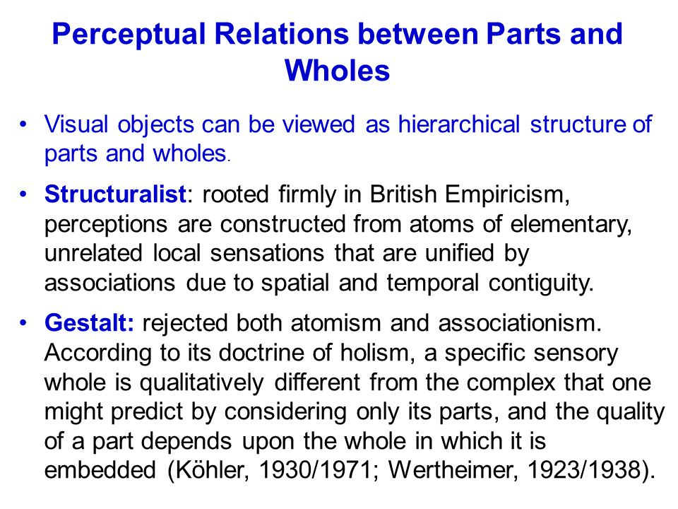 Perceptual Relations between Parts and Wholes Visual objects can be viewed as hierarchical structure of parts and wholes.