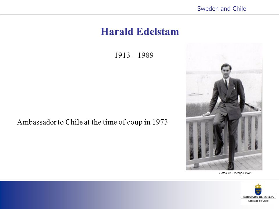 Harald Edelstam 1913 – 1989 Ambassador to Chile at the time of coup in 1973 Foto Eric Rothfjell 1946 Sweden and Chile