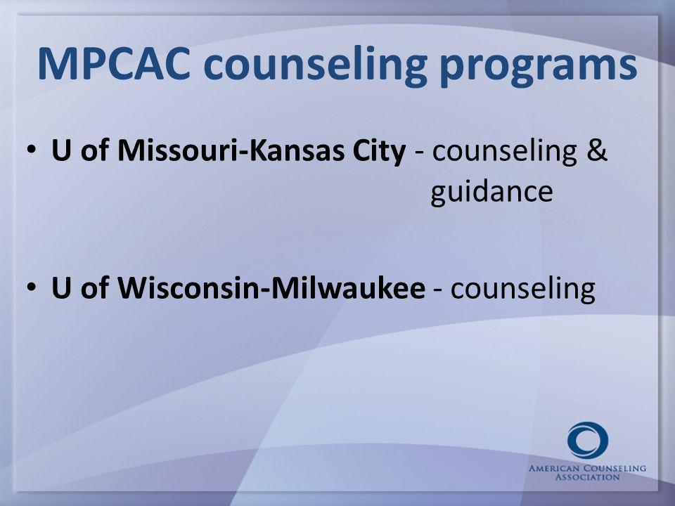 MPCAC counseling programs U of Missouri-Kansas City - counseling & guidance U of Wisconsin-Milwaukee - counseling