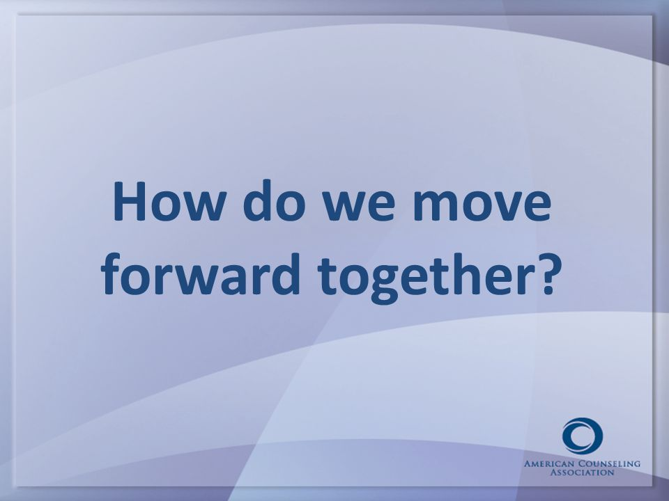 How do we move forward together