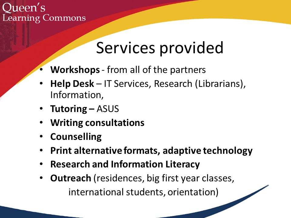 Vision Accessible, collaborative place Academic success Learning, research, writing Resources and technology Staff and peers who assist students