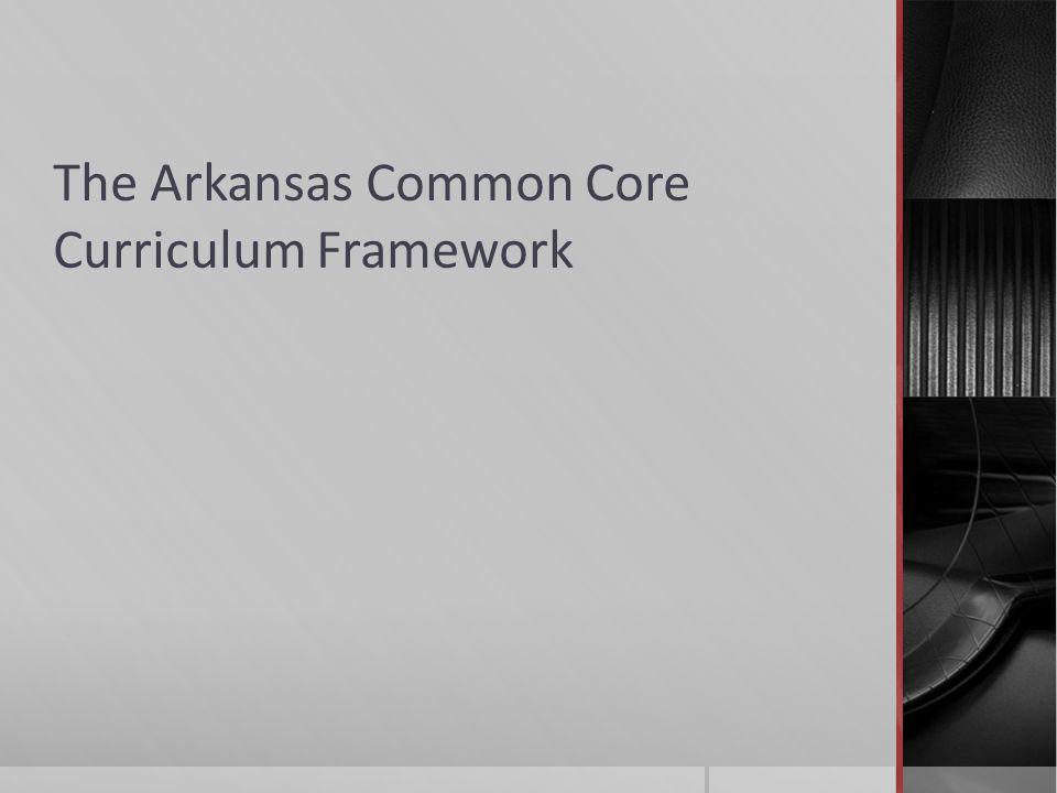 The Arkansas Common Core Curriculum Framework