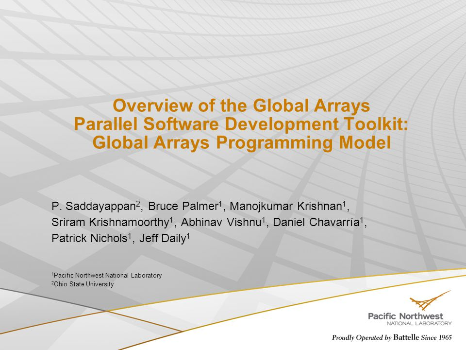 Overview of the Global Arrays Parallel Software Development Toolkit: Global Arrays Programming Model P.