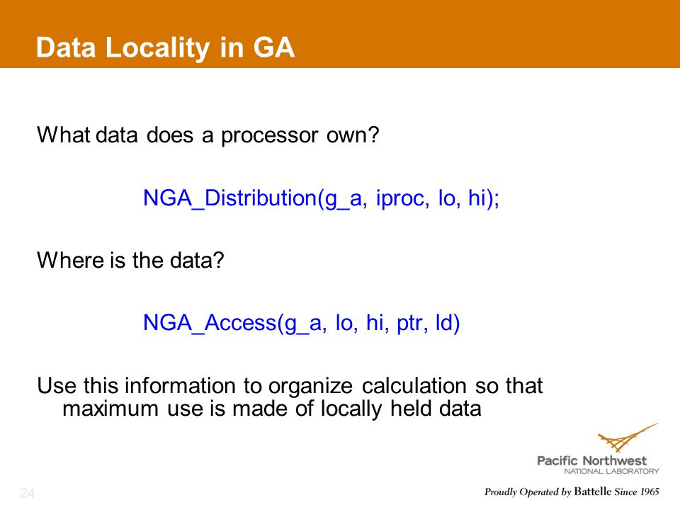 Data Locality in GA What data does a processor own.
