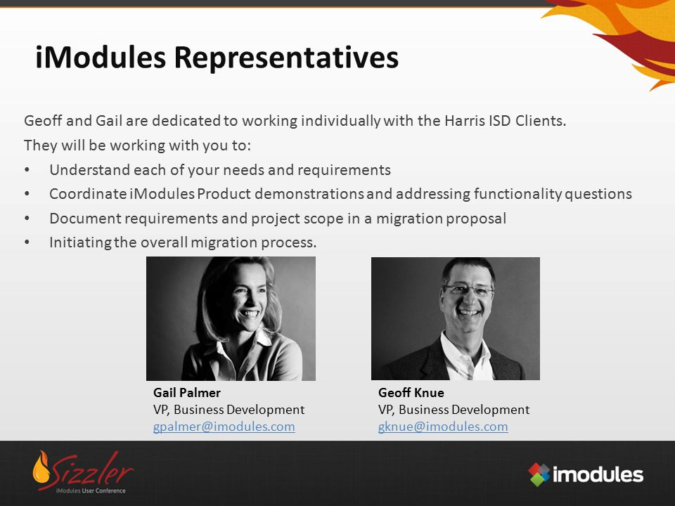 iModules Representatives Geoff and Gail are dedicated to working individually with the Harris ISD Clients.