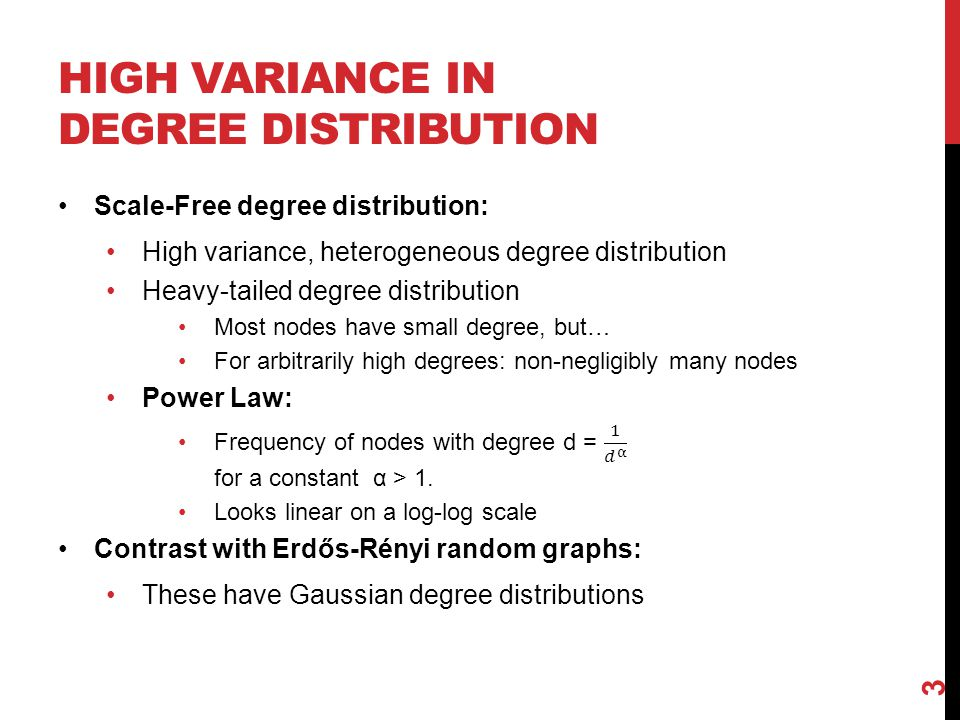 HIGH VARIANCE IN DEGREE DISTRIBUTION 3