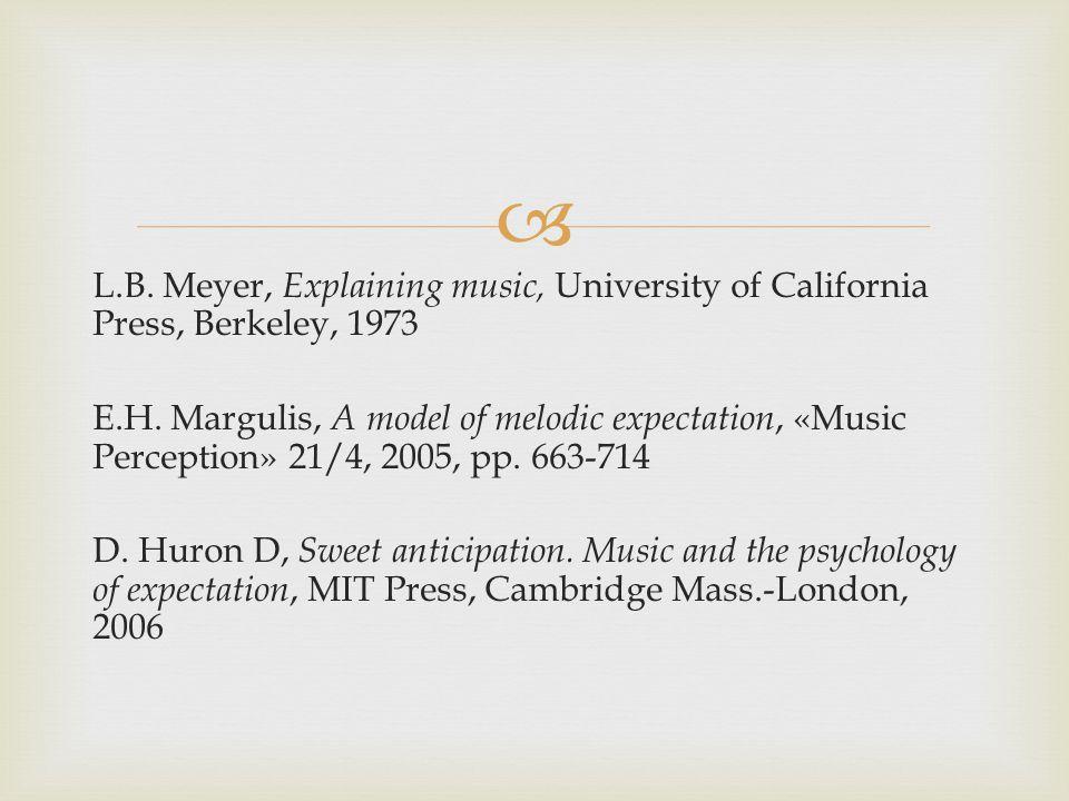  L.B. Meyer, Explaining music, University of California Press, Berkeley, 1973 E.H.