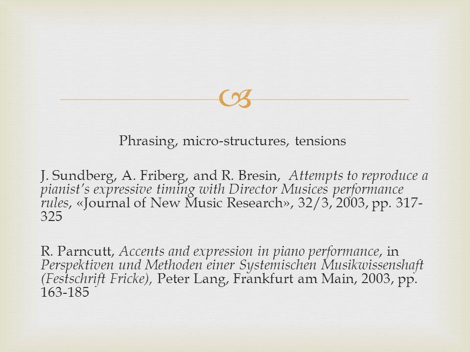  Phrasing, micro-structures, tensions J. Sundberg, A.